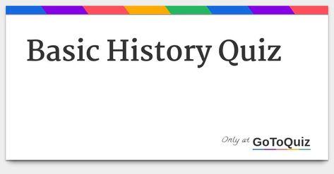 Basic History Quiz