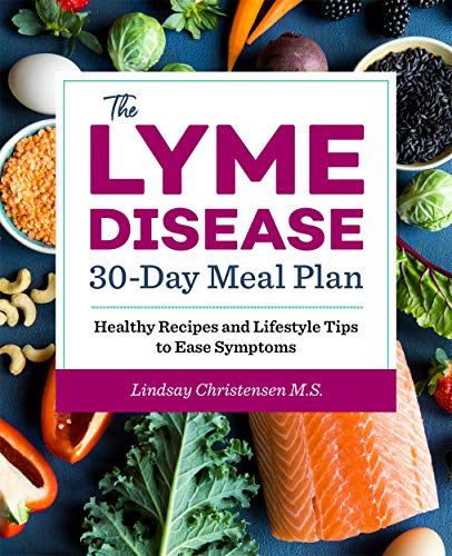 Epub Free The Lyme Disease 30day Meal Plan Healthy Recipes And Lifestyle Tips To Ease Symptoms Pdf Download Lyme Disease Diet Healthy Meal Plans Meal Planning