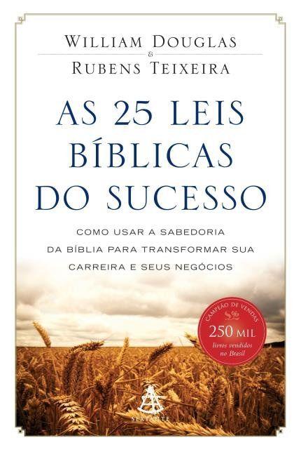 As 25 Leis Biblicas Do Sucesso Como Usar A Sabedoria Da Biblia