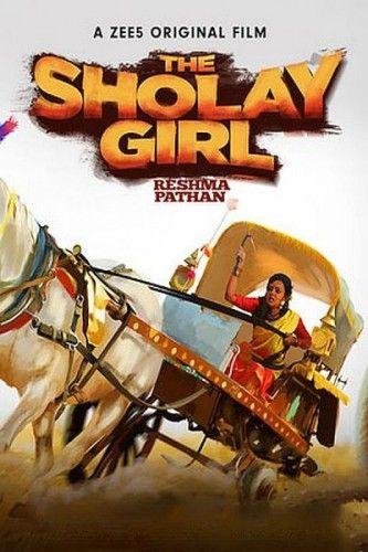 The Sholay Girl 2019 Full Hindi Movie 720p Hdrip Download