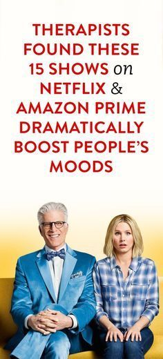 Therapists Found These 15 Shows On Netflix Amazon Prime Dramatically Boost People S Moods Good Movies On Netflix Amazon Prime Movies Good Movies To Watch