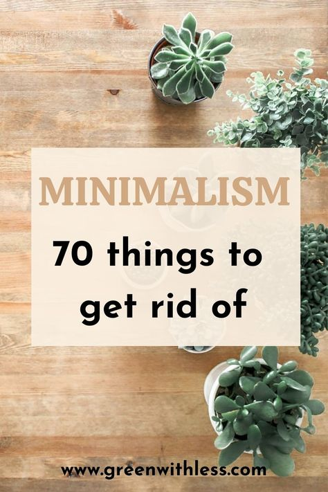 70 Things to Declutter Right Now to Embrace Minimalism   Minimalist Home   Decluttering   Simplify