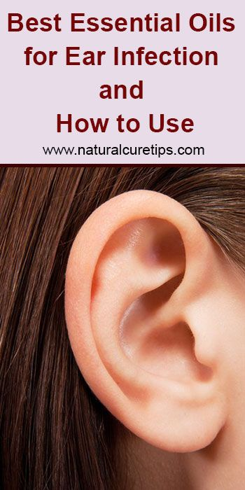Best Essential Oils For Ear Infection And How To Use Oils For Ear Infection Essential Oils Ear Infection Ear Ache Essential Oil