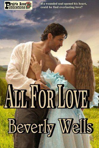 Download Pdf All For Love Free Epub Mobi Ebooks Reading Romance Historical Romance Novels Love Is Free
