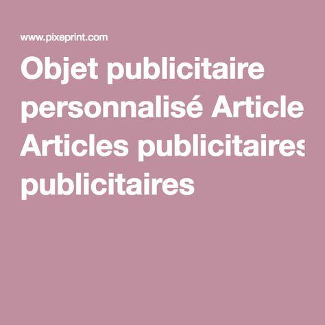 Objet publicitaire personnalisé Articles publicitaires