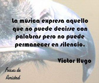 Frases Filosoficas Sobre La Musica De Victor Hugo Frases