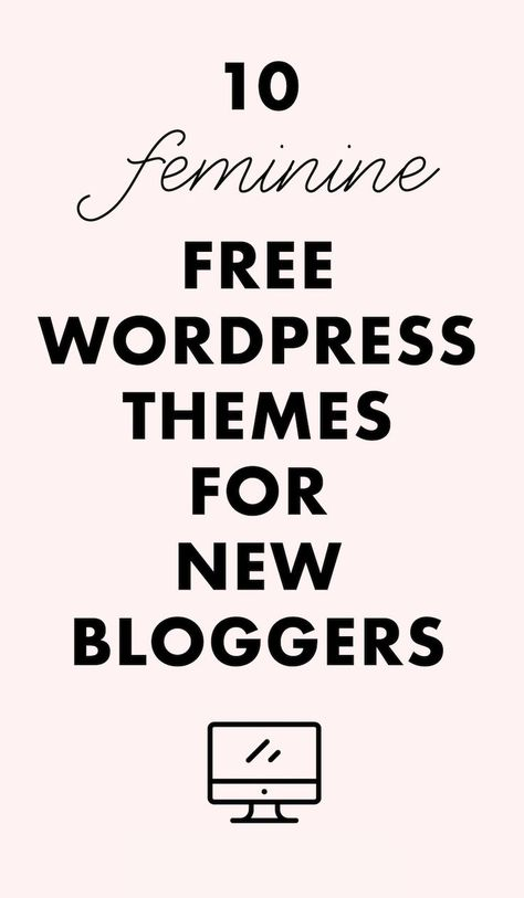 10 FREE Feminine Wordpress Themes for New Bloggers
