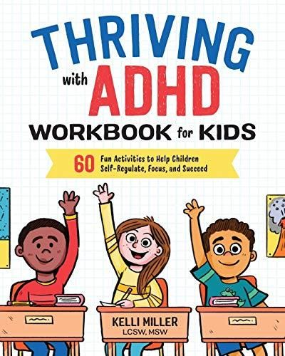 Thriving with ADHD Workbook for Kids: 60 Fun Activities to Help Children Self-Regulate, Focus, and Succeed - Default