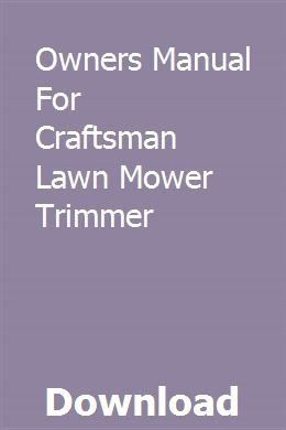 Owners Manual For Craftsman Lawn Mower Trimmer Download Pdf Modern Design In 2020 Lawn Mower Mower Craftsman Riding Lawn Mower