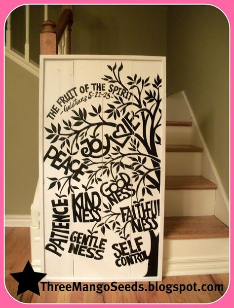 FRUIT OF THE SPIRIT.  I want this painted on the wall in our entry way.