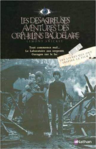 Amazon Fr Les Desastreuses Aventures Des Orphelins Baudelaire Tome Les Orphelins Baudelaire Les Desastreuses Aventures Des Orphelins Baudelaire Baudelaire