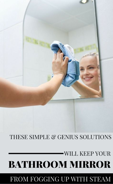 These Simple And Genius Solutions Will Keep Your Bathroom Mirror From Fogging Up With Steam Ncleaningtips Com Bathroom Mirror Mirror Solutions