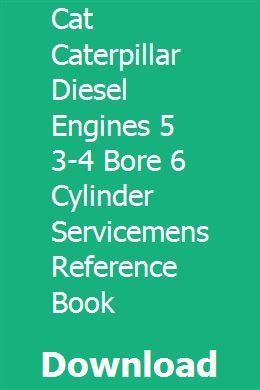 Cat Caterpillar Diesel Engines 5 3 4 Bore 6 Cylinder Servicemens Reference Book Caterpillar Equipment Cat Engines Minneapolis Moline