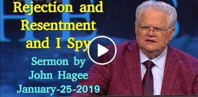 John Hagee - Rejection and Resentment and I Spy (January-25-2019