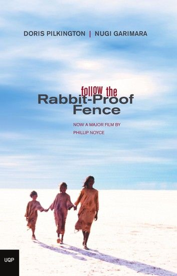Follow The Rabbit Proof Fence Ebook By Dori Pilkington Rakuten Kobo Book To Read Before You Die Australian Authors Essay