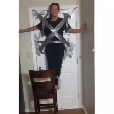 Gonna Taped Myself To The Door What Could Possibly Go Wrong Ifunny