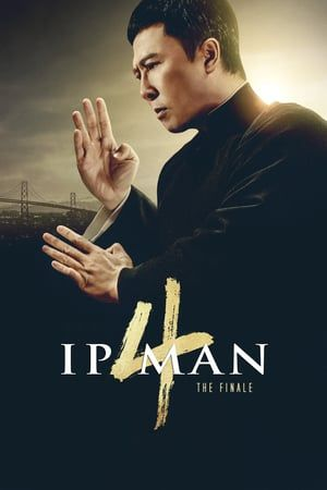 Watch Full Ip Man 4 The Finale For Free In 2020 Ip Man 4 Ip Man Full Movies