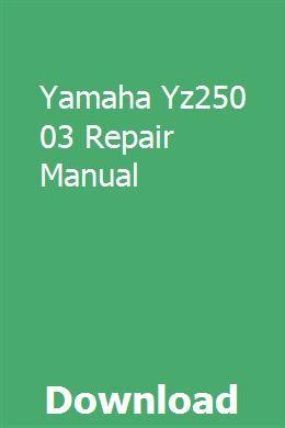 Yamaha Yz250 03 Repair Manual Repair Manuals Yamaha Repair