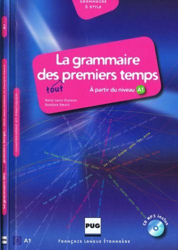La Grammaire Des Tout Premiers Temps Comprendre Et Pratiquer A Partir Du Niveau A1 1cd Audio Mp3 French Edi La Grammaire Premiers Sons Livre Electronique
