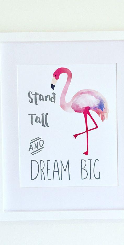 Flamingo Art Print, Girls Bedroom Decor, Stand Tall Quote, Dream Big Quote, Pink Nursery Art