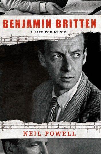 Benjamin Britten Ebook By Neil Powell In 2020 Music Lovers Film
