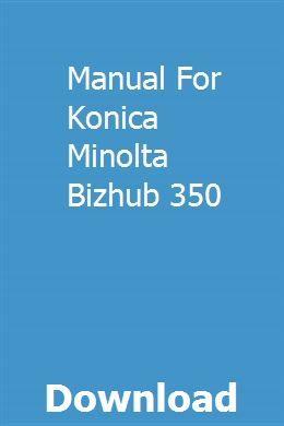Manual For Konica Minolta Bizhub 350 | wargaphipe | Stump