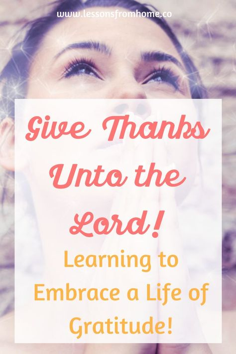 Gratitude and thanksgiving are on everyone's minds this month.  What does the Bible say about giving thanks unto the Lord and how does it apply to having gratitude in your life?  #bibleverses  #gratitude  #thanksgiving  #lessonsfromhome