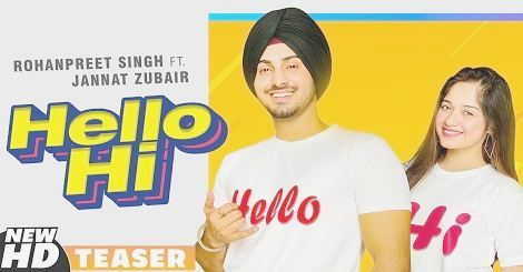 Hello Hi Mp3 Song Download Punjabi Rohanpreet Singh Ft Jannat Zubair 2019 Mp3 Song Download Mp3 Song Songs