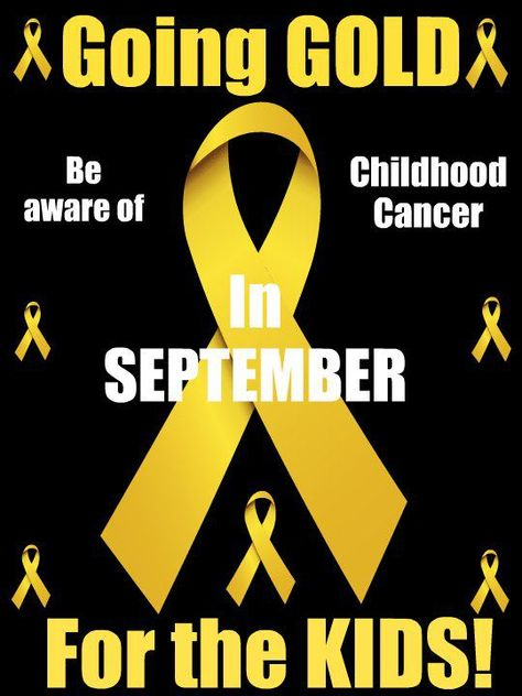 GO GOLD for the kids! #Childhood Cancer