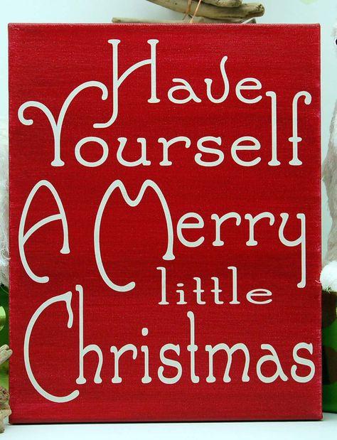 Have yourself a Merry Little Christmas, Christmas Decor, Christmas ...
