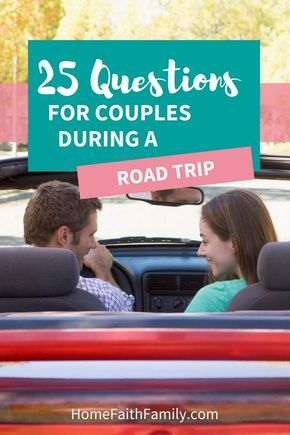 25 Questions For Couples During A Road Trip | Projects to try