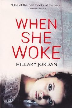 When She Woke by Hilary Jordan | 49 Underrated Books You Really Need To Read
