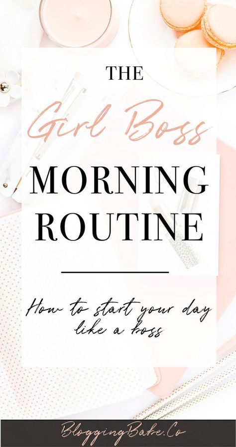 Girl Boss Morning Routine