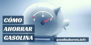 Como Ahorrar Gasolina Reduce Hasta Un 15 Tu Factura Gasolina