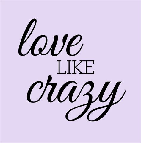 Wall Decal 'love like crazy'