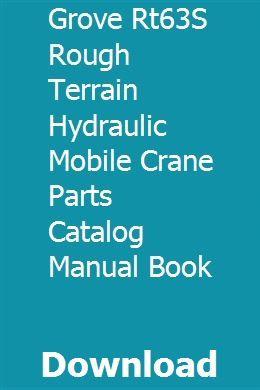 Grove Rt63s Rough Terrain Hydraulic Mobile Crane Parts Catalog