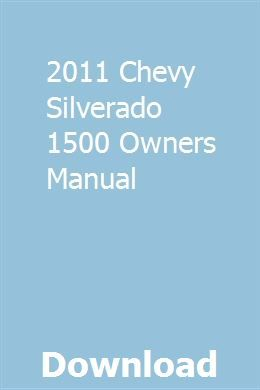 2011 Chevy Silverado 1500 Owners Manual Owners Manuals 2011 Chevy Silverado 2007 Chevy Silverado