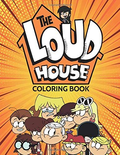 The Loud House Coloring Book A Comic Coloring Book For Children And Teenagers By Alpha Coloring Books Loudhou In 2021 Coloring Books Coloring Book App Books