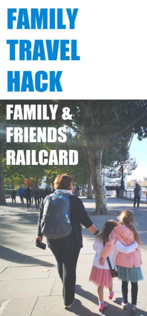 Going To London With The Family Friends Railcard Family Travel Family Travel Hacks Family Travel Blog