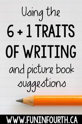 Using the 6+1 Traits of Writing