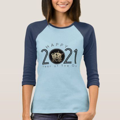 Happy Chinese Ox New Year 2021 Women S Bt T Shirt Zazzle Com In 2020 Casual Wardrobe Womens Shirts Colorful Shirts