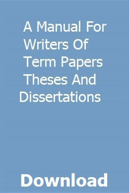 A Manual For Writers Of Term Papers Theses And Dissertations Term Paper Dissertation Thesis