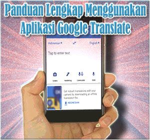 Panduan Lengkap Cara Menggunakan Aplikasi Google Translate Di Android Google Android Aplikasi