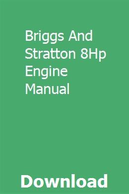 Briggs And Stratton 8hp Engine Manual Owners Manuals Repair Manuals Manual