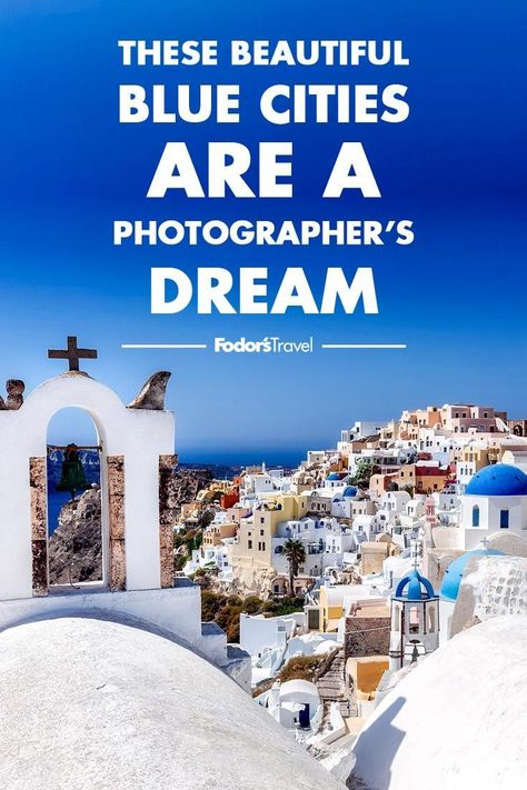 These Beautiful Blue Cities Are a Photographer's Dream