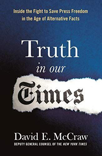 Epub Pdf Kindle Ebook Truth In Our Times Inside The Fight For Press Freedom In The Age Of Alternative Facts Downloa Alternative Facts Truth Reading Online
