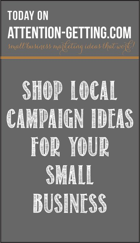 Shop Local Ideas for Your Small Business at http:://attention-getting.com