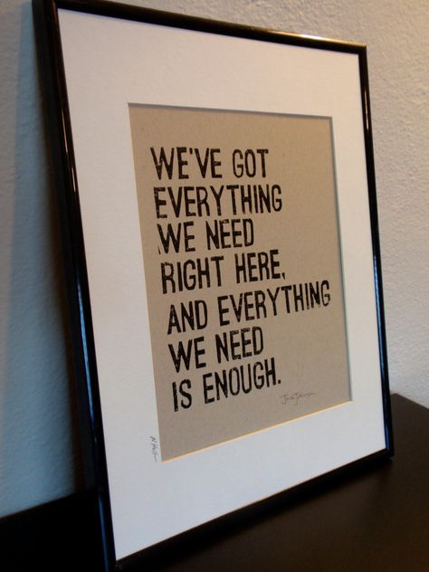 Hand-Carved Linocut Print-- Natural Brown and Black-- Inspirational Typography… Great Quotes, Quotes To Live By, Me Quotes, Inspirational Quotes, Crush Quotes, Jack Johnson Quotes, Jack Johnson Lyrics, Cool Words, Wise Words