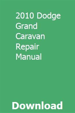 2010 Dodge Grand Caravan Repair Manual Hearthgoditi