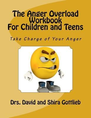 Pdf Download The Anger Overload Workbook For Children And Teens